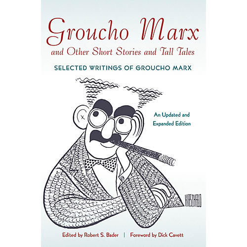 Applause Books Groucho Marx and Other Short Stories and Tall Tales Applause Books Series Softcover