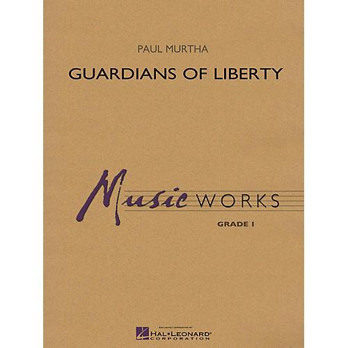 Hal Leonard Guardians of Liberty Concert Band Level 1.5 Arranged by Paul Murtha