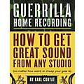 Hal Leonard Guerilla Home Recording 2nd Edition (Book) thumbnail