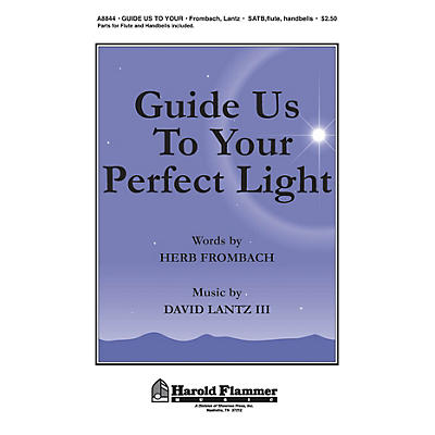 Shawnee Press Guide Us to Your Perfect Light SATB, FLUTE & HANDBELLS Composed by David Lantz III