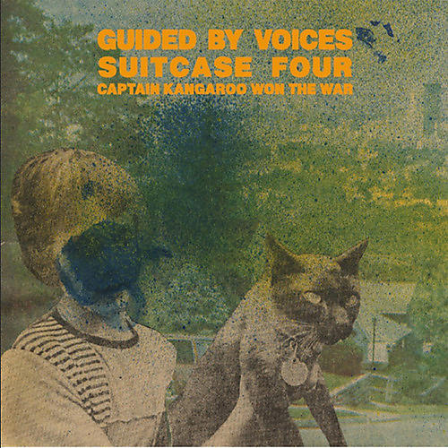 Alliance Guided by Voices - Suitcase 4: Captain Kangaroo Won the War