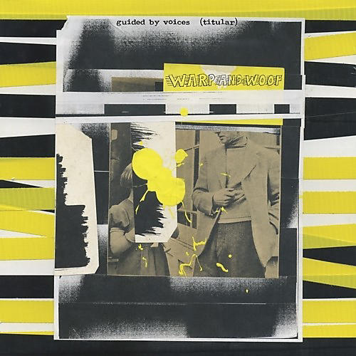 Alliance Guided by Voices - Warp and Woof