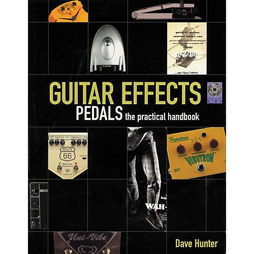 Hal Leonard Guitar Effects Pedals - The Practical Handbook