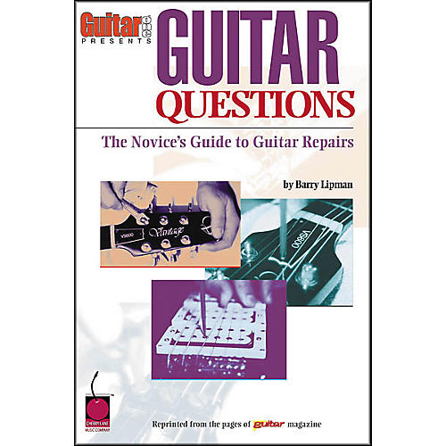 Cherry Lane Guitar Questions - A Novice's Guide to Guitar Repairs Book
