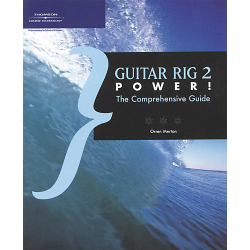 Course Technology PTR Guitar Rig 2 Power the Comprehensive Guide (Book)