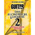 Alfred Guitar World: The Alchemical Guitarist Volume 2 DVD thumbnail