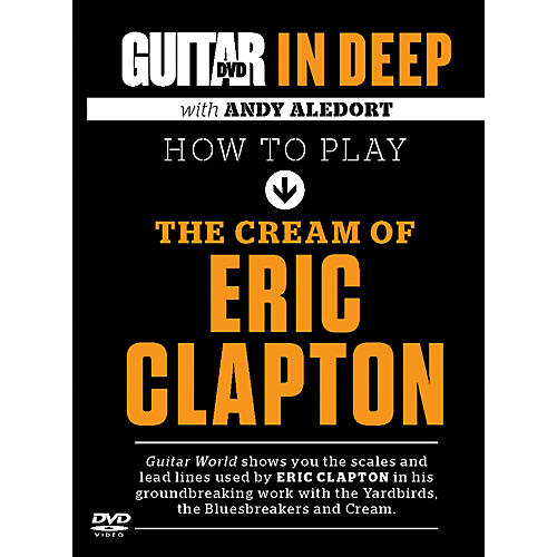 Alfred Guitar World in Deep: How to Play the Cream of Eric Clapton DVD
