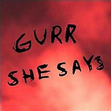 Gurr - She Says