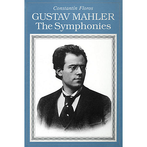 Amadeus Press Gustav Mahler (The Symphonies Paperback) Amadeus Series Softcover Written by Constantin Floros