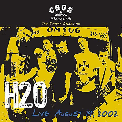 Alliance H2O - CBGB Omfug Masters: Live August 19 2002 the Bowery