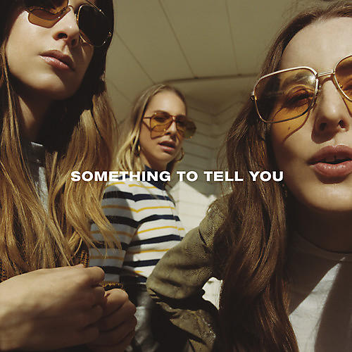 Alliance HAIM - Something To Tell You