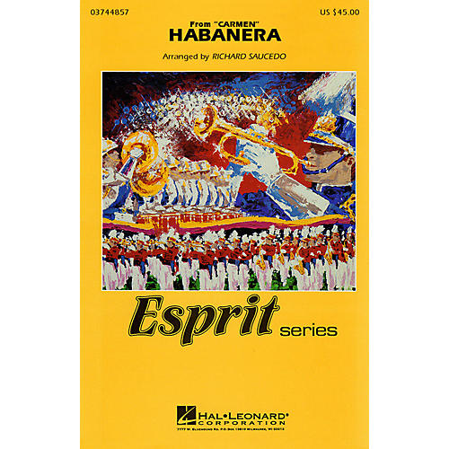 Hal Leonard Habanera (from Carmen) Marching Band Level 3 Arranged by Richard Saucedo
