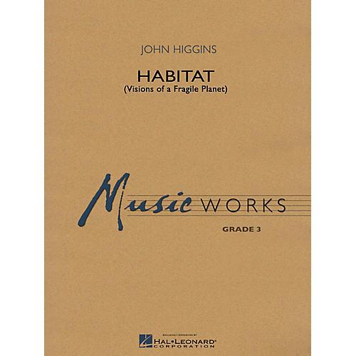 Hal Leonard Habitat (Visions of a Fragile Planet) Concert Band Level 3 Composed by John Higgins