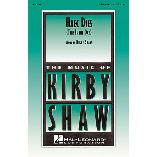 Hal Leonard Haec Dies (This Is the Day) 2-Part any combination composed by Kirby Shaw
