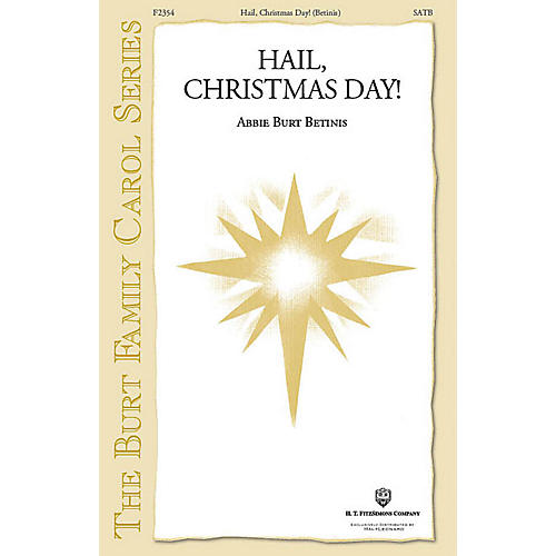 Fred Bock Music Hail, Christmas Day! SATB a cappella composed by Abbie Betinis