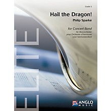 Anglo Music Press Hail the Dragon! (Grade 5 - Score and Parts) Concert Band Level 5 Composed by Philip Sparke