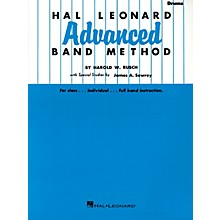 Hal Leonard Hal Leonard Advanced Band Method (Drums) Advanced Band Method Series Composed by Harold W. Rusch