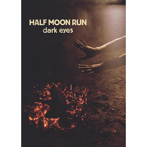 Alliance Half Moon Run - Dark Eyes