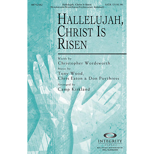 Integrity Choral Hallelujah, Christ Is Risen SATB Arranged by Camp Kirkland