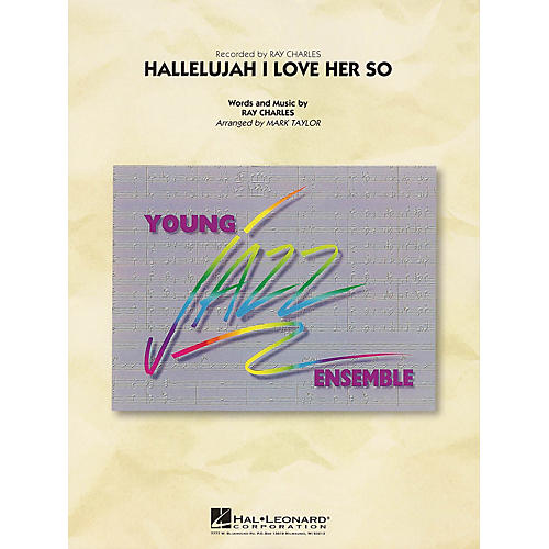 Hal Leonard Hallelujah I Love Her So Jazz Band Level 3 by Ray Charles Arranged by Mark Taylor