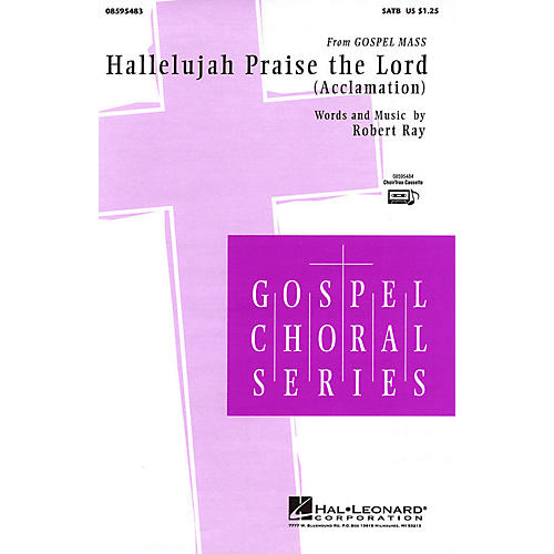 Hal Leonard Hallelujah Praise the Lord (Acclamation from Gospel Mass) SATB composed by Robert Ray