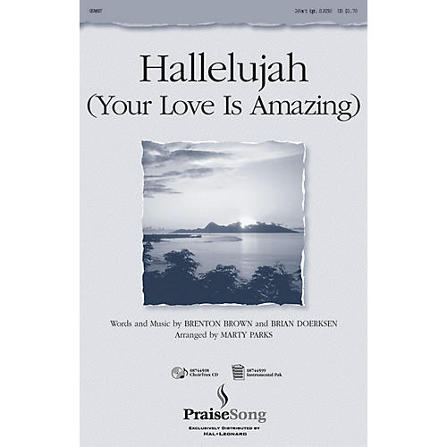 PraiseSong Hallelujah (Your Love Is Amazing) IPAKS Arranged by Marty Parks