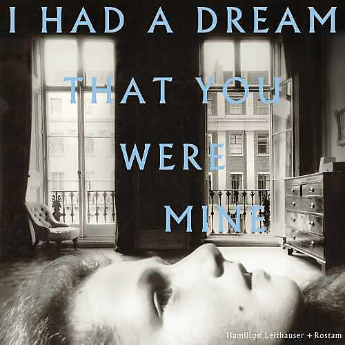Alliance Hamilton Leithauser - I Had A Dream That You Were Mine