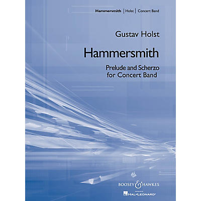 Boosey and Hawkes Hammersmith (Prelude and Scherzo for Band) Concert Band Composed by Gustav Holst