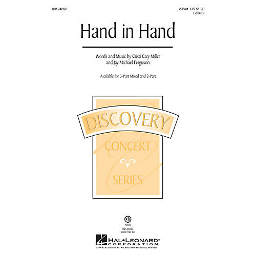 Hal Leonard Hand in Hand (Discovery Level 2) 2-Part composed by Cristi Cary Miller