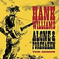 Alliance Hank Williams - Alone & Forsaken: The Demos thumbnail
