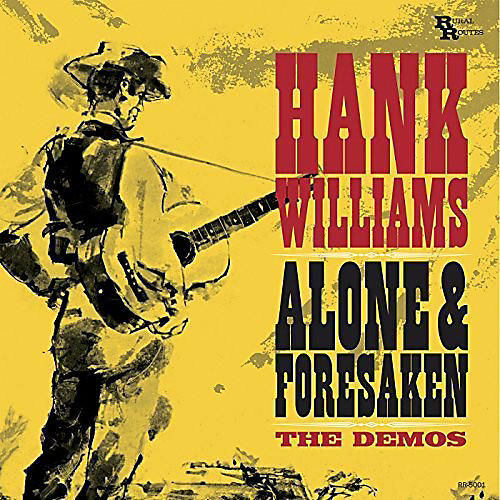 Alliance Hank Williams - Alone & Forsaken: The Demos
