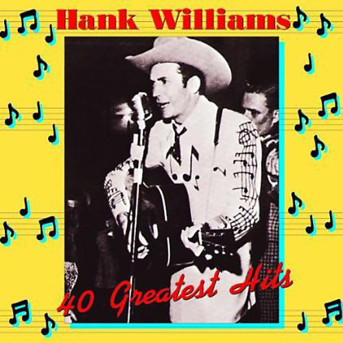 Alliance Hank Williams - Hank Williams 40 Greatest Hits