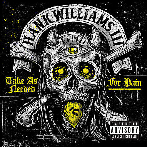 Alliance Hank Williams III - Take As Needed for Pain (Explicit)