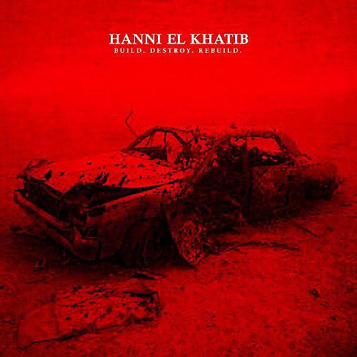 Alliance Hanni El Khatib - Build.Destroy.Rebuild.