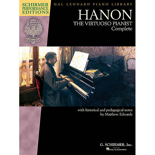 G. Schirmer Hanon: The Virtuoso Pianist Complete - New Edition Schirmer Performance Edition Edited by Matthew Edwards