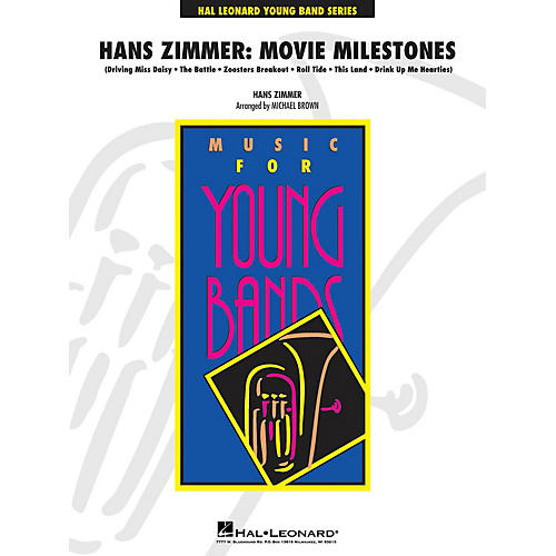 Hal Leonard Hans Zimmer: Movie Milestones - Young Concert Band Level 3 by Michael Brown