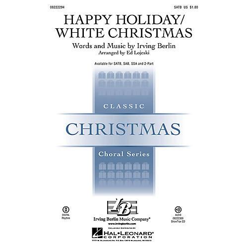 Hal Leonard Happy Holiday/White Christmas SATB arranged by Ed Lojeski