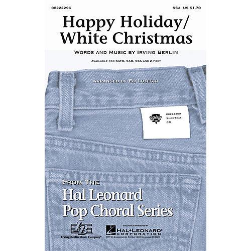 Hal Leonard Happy Holiday/White Christmas SSA arranged by Ed Lojeski