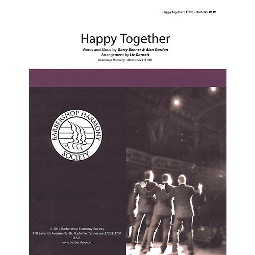 Barbershop Harmony Society Happy Together TTBB A Cappella arranged by Liz Garnett