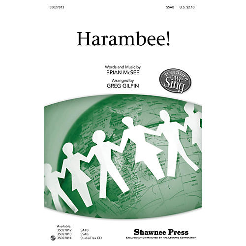 Shawnee Press Harambee! (Together We Sing Series) SSAB arranged by Greg Gilpin