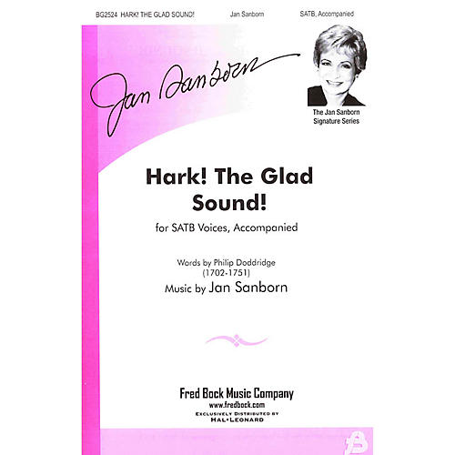 Fred Bock Music Hark! The Glad Sound! SATB composed by Jan Sanborn