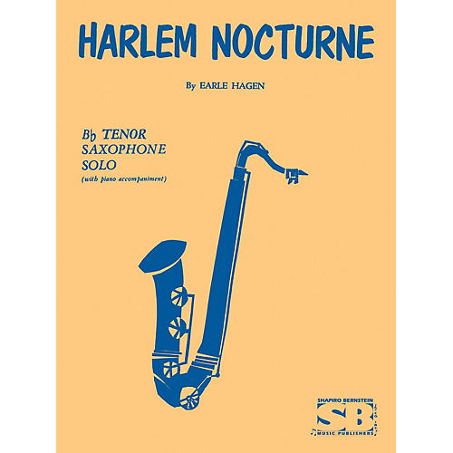 Hal Leonard Harlem Nocturne For B Flat Tenor Saxophone With Piano Accompaniment Brass Series by E Hagen