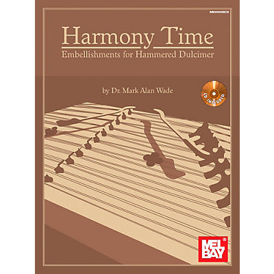 Mel Bay Harmony Time: Embellishments for Hammered Dulcimer