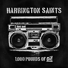 Harrington Saints - 1000 Pounds Of Oi