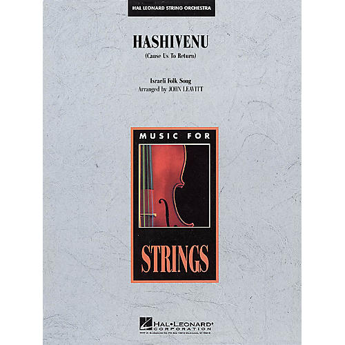 Hal Leonard Hashivenu (Cause Us to Return) Music for String Orchestra Series Arranged by John Leavitt