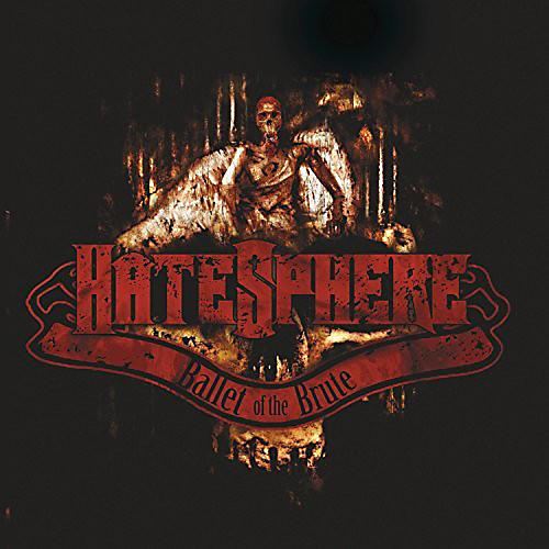 Alliance Hatesphere - Ballet Of The Brute