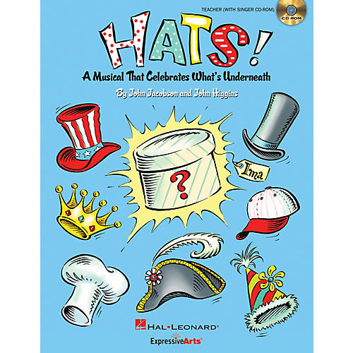 Hal Leonard Hats! (A Musical That Celebrates What's Underneath!) Performance/Accompaniment CD by John Jacobson