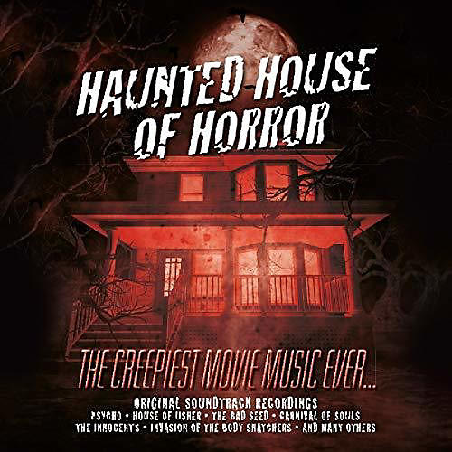 Haunted House Of Horror: Creepiest Movie Music Ever / Various