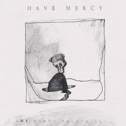 Alliance Have Mercy - The Earth Pushed Back