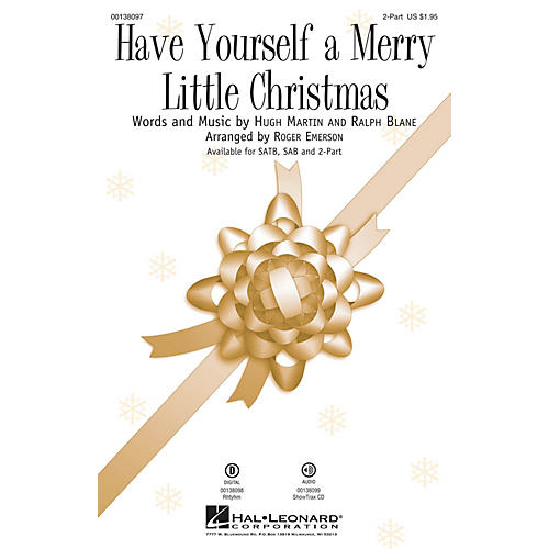 Hal Leonard Have Yourself a Merry Little Christmas 2-Part arranged by Roger Emerson